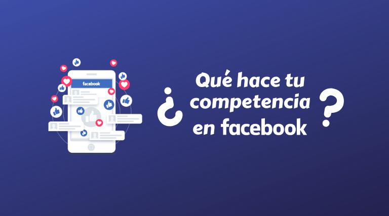 Cómo «espiar» la publicidad de tu competencia en Facebook